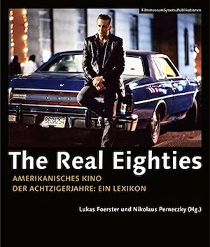 The Real Eighties, FilmmuseumSynemaPublikationen 31