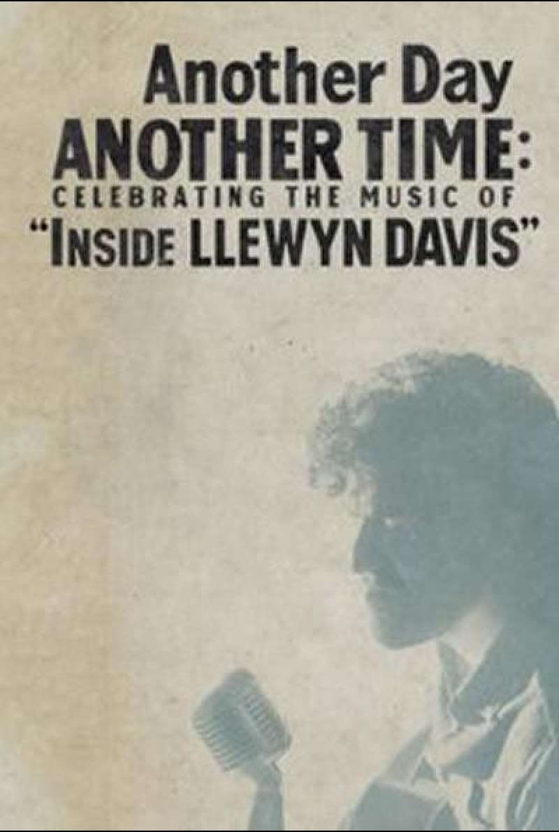 Another Day, Another Time: Celebrating the Music of Inside Llewyn Davis von Christopher Wilcha - Filmplakat (US)